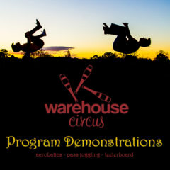 Warehouse Circus Program Demonstrations